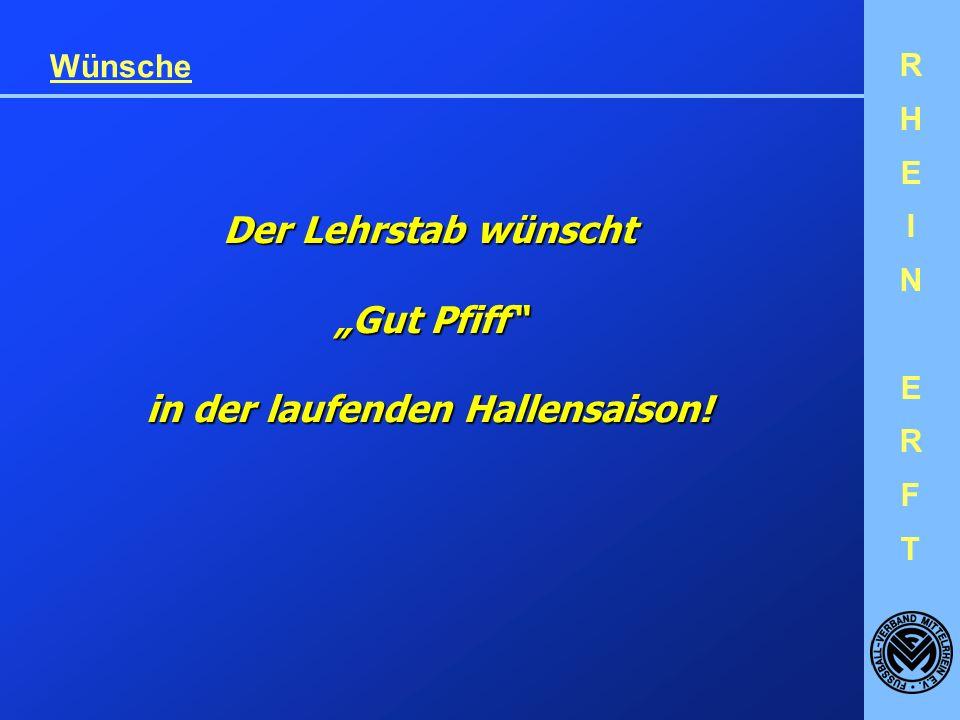 RHEINERFTRHEINERFT Wünsche Der Lehrstab wünscht Gut Pfiff in der laufenden Hallensaison!