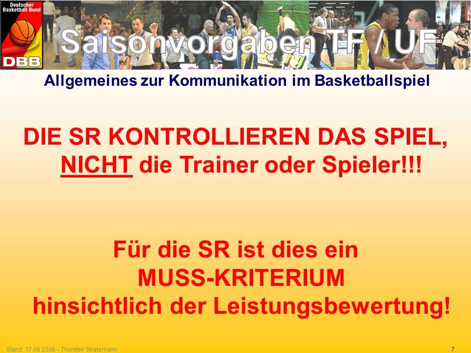 28Stand: 17.08.2006 – Thorsten Stratemann In fast 100 % der Fälle überschreiten die Trainer und Spieler die Grenzen des Miteinanders im Spiel, aber......