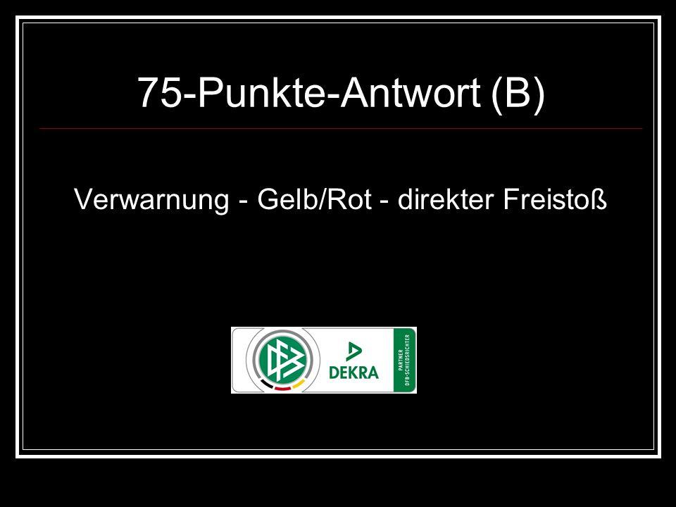 75-Punkte-Antwort (B) Verwarnung - Gelb/Rot - direkter Freistoß