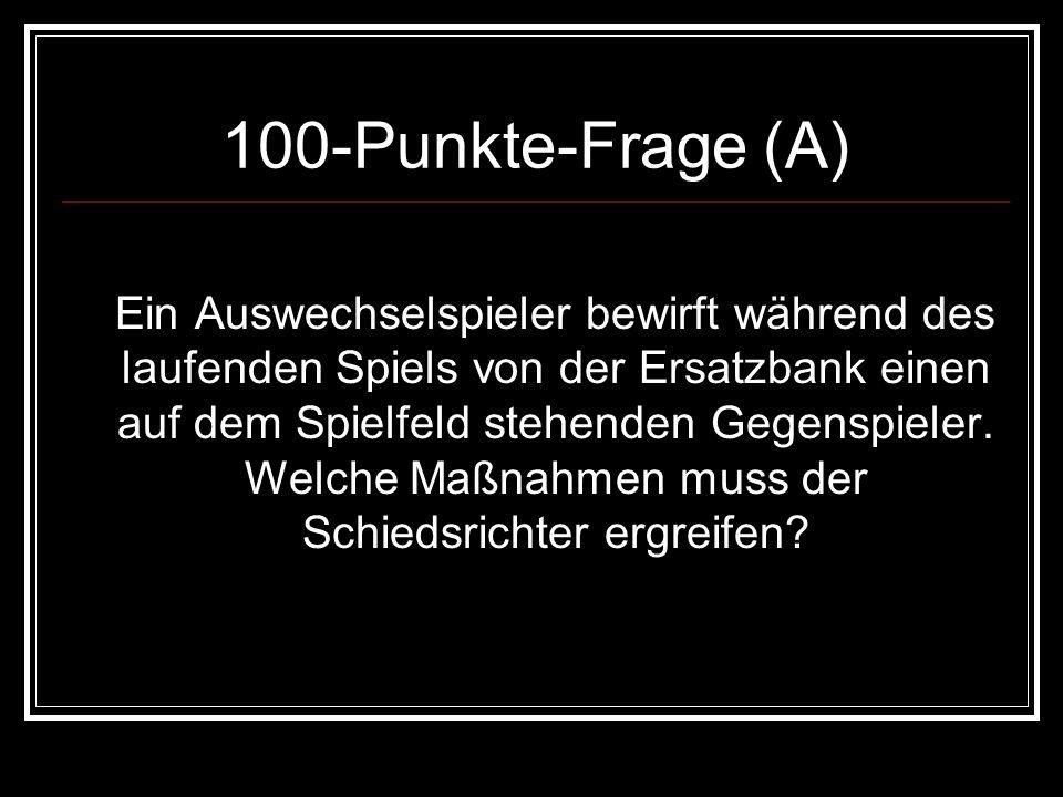 100-Punkte-Antwort (A) Feldverweis, indirekter Freistoß wo Ball