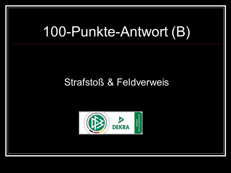 100-Punkte-Antwort (B) Strafstoß & Feldverweis