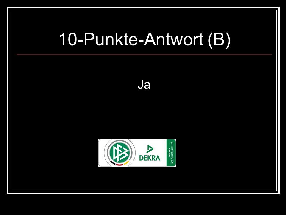 10-Punkte-Antwort (B) Ja