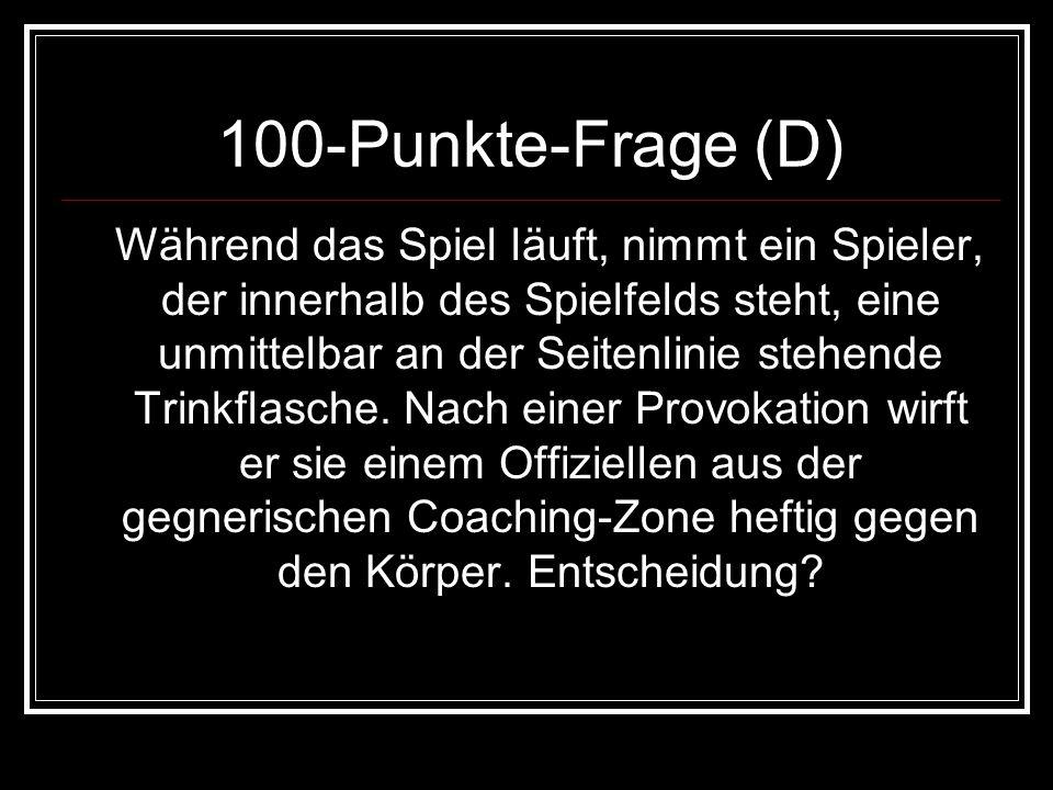 100-Punkte-Antwort (D) indirekter Freistoß wo Ball & Feldverweis