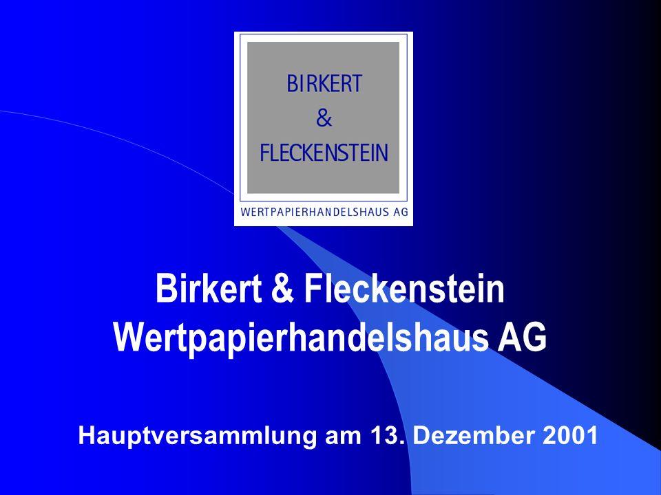 Birkert & Fleckenstein Wertpapierhandelshaus AG Hauptversammlung am 13. Dezember 2001