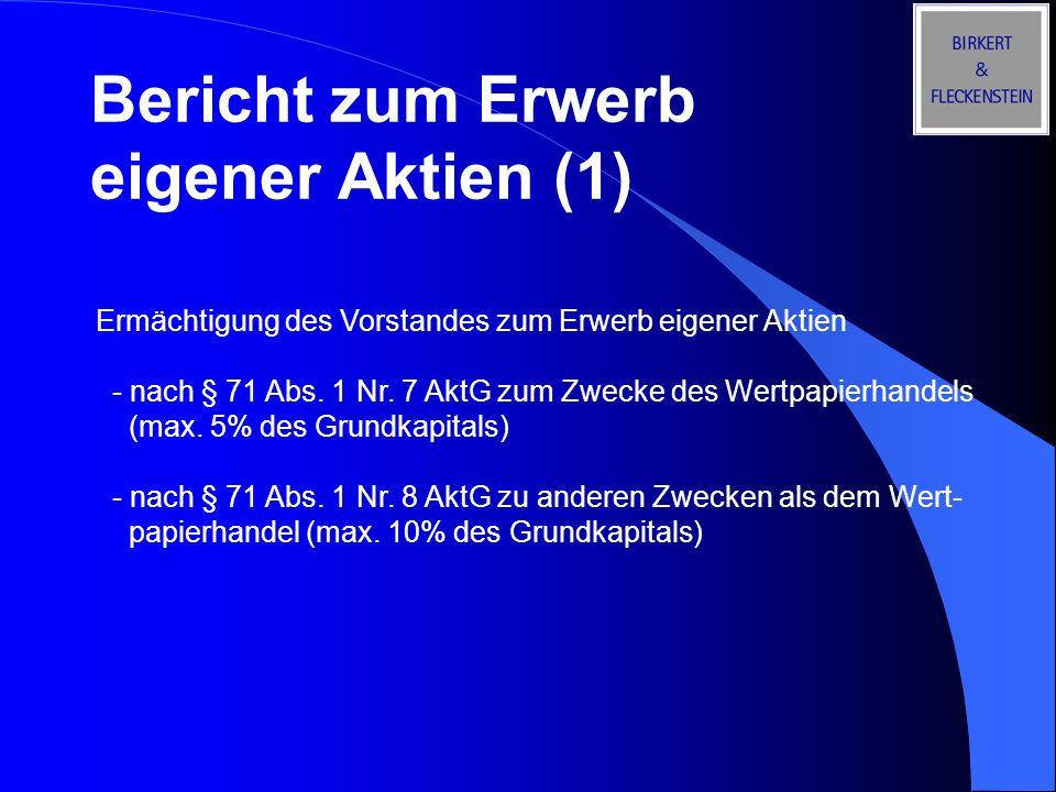 Bericht zum Erwerb eigener Aktien (1) Ermächtigung des Vorstandes zum Erwerb eigener Aktien - nach § 71 Abs. 1 Nr. 7 AktG zum Zwecke des Wertpapierhan