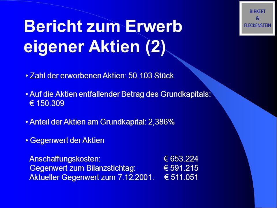 Bericht zum Erwerb eigener Aktien (2) Zahl der erworbenen Aktien: 50.103 Stück Auf die Aktien entfallender Betrag des Grundkapitals: 150.309 Anteil de
