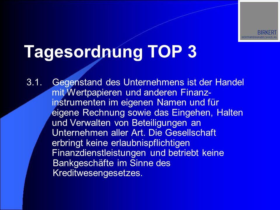 3.1. Gegenstand des Unternehmens ist der Handel mit Wertpapieren und anderen Finanz- instrumenten im eigenen Namen und für eigene Rechnung sowie das E