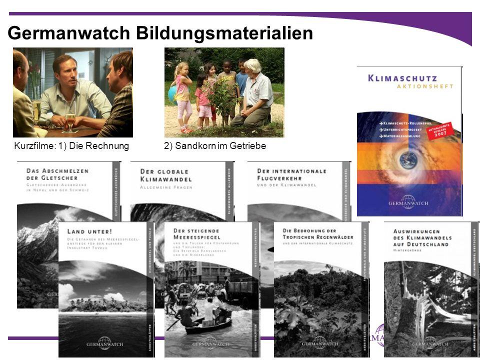 27 Germanwatch Bildungsmaterialien Kurzfilme: 1) Die Rechnung 2) Sandkorn im Getriebe