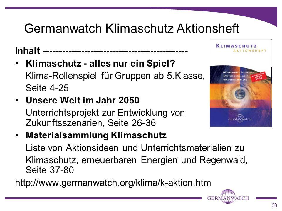 28 Germanwatch Klimaschutz Aktionsheft Inhalt ---------------------------------------------- Klimaschutz - alles nur ein Spiel? Klima-Rollenspiel für