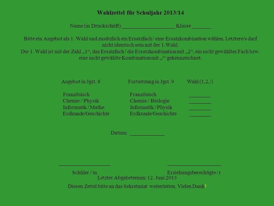 Wahlzettel für Schuljahr 2013/14 Name (in Druckschrift) ____________________ Klasse _______ Bitte ein Angebot als 1. Wahl und zusätzlich ein Ersatzfac