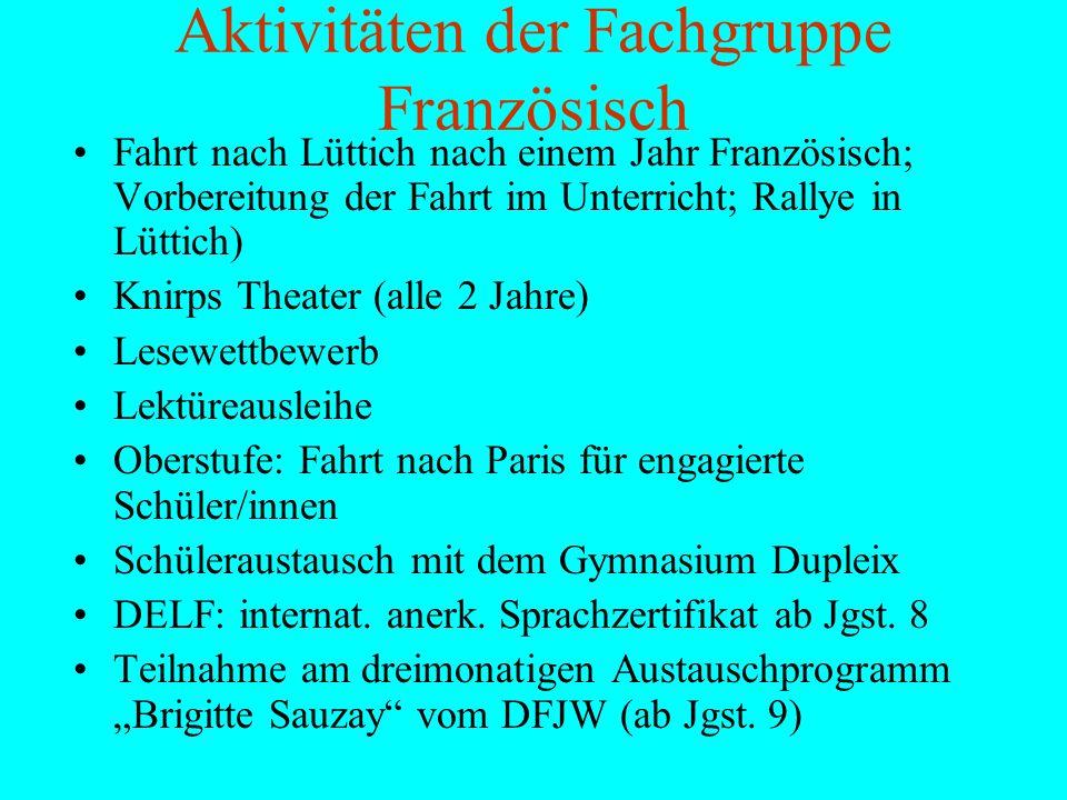 Aktivitäten der Fachgruppe Französisch Fahrt nach Lüttich nach einem Jahr Französisch; Vorbereitung der Fahrt im Unterricht; Rallye in Lüttich) Knirps
