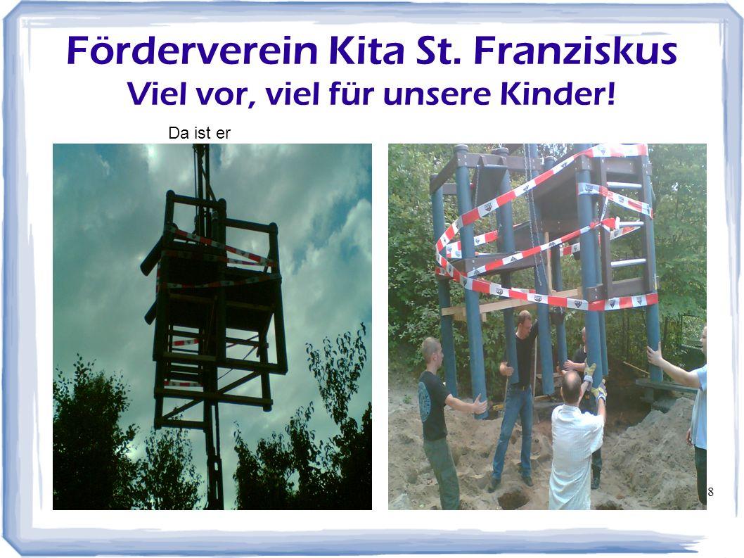 9 Förderverein Kita St. Franziskus Viel vor, viel für unsere Kinder!
