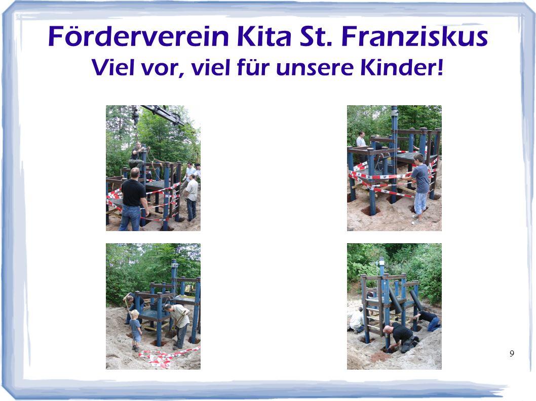 10 Förderverein Kita St.Franziskus Viel vor, viel für unsere Kinder.