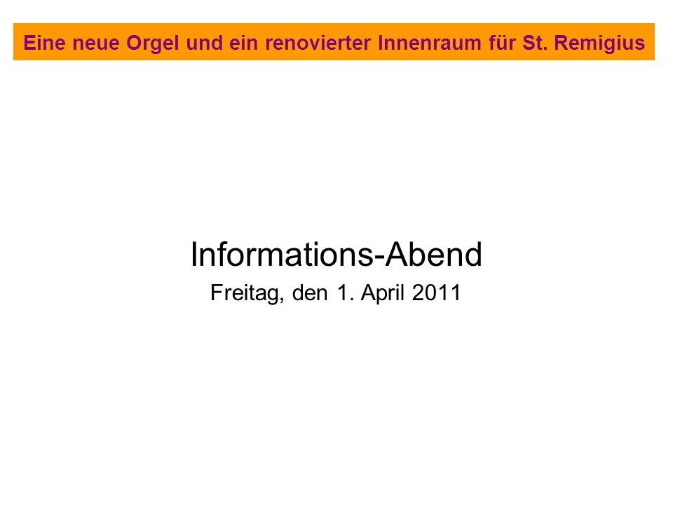 Eine neue Orgel und ein renovierter Innenraum für St. Remigius Informations-Abend Freitag, den 1. April 2011
