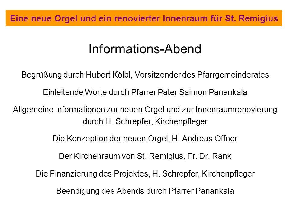 Eine neue Orgel und ein renovierter Innenraum für St. Remigius Informations-Abend Begrüßung durch Hubert Kölbl, Vorsitzender des Pfarrgemeinderates Ei