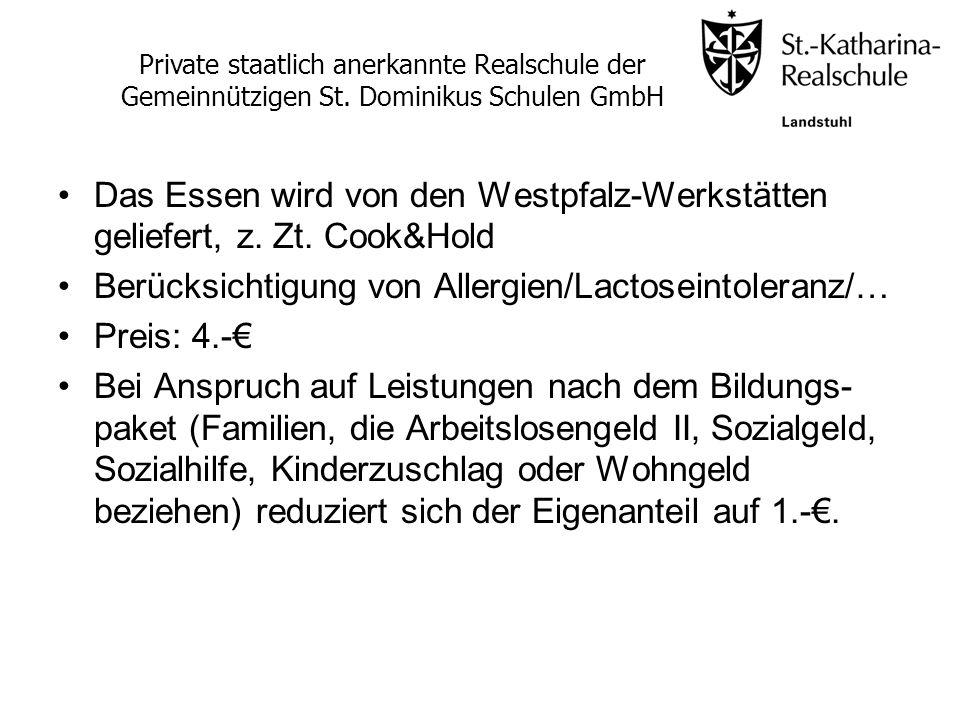 Das Essen wird von den Westpfalz-Werkstätten geliefert, z. Zt. Cook&Hold Berücksichtigung von Allergien/Lactoseintoleranz/… Preis: 4.- Bei Anspruch au