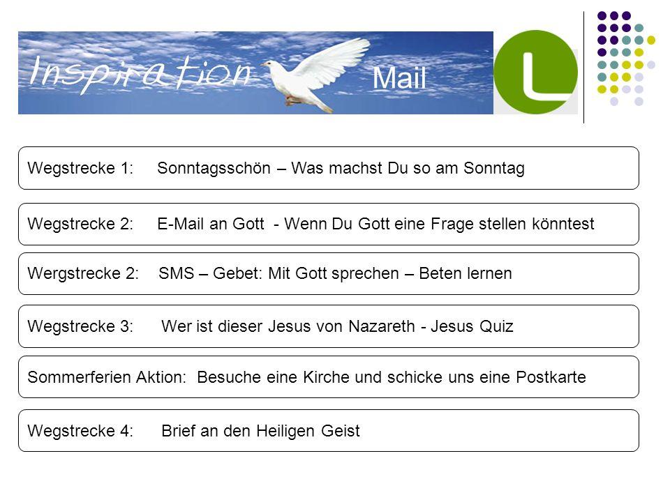Wegstrecke 2: E-Mail an Gott - Wenn Du Gott eine Frage stellen könntest Wegstrecke 3:Wer ist dieser Jesus von Nazareth - Jesus Quiz Sommerferien Aktio
