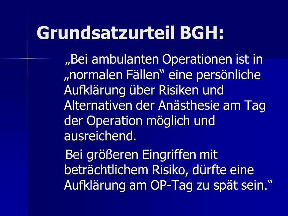 Grundsatzurteil BGH: Bei ambulanten Operationen ist in normalen Fällen eine persönliche Aufklärung über Risiken und Alternativen der Anästhesie am Tag