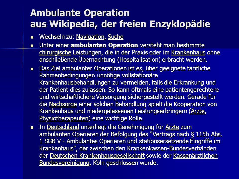 Ambulante Operation aus Wikipedia, der freien Enzyklopädie Wechseln zu: Navigation, Suche Wechseln zu: Navigation, SucheNavigationSucheNavigationSuche