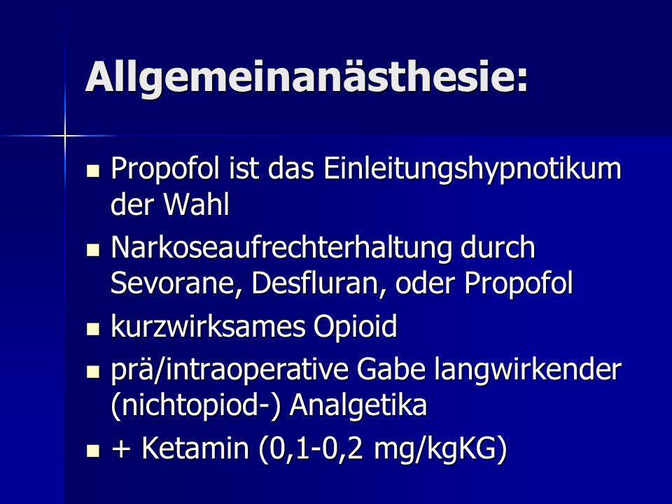 Allgemeinanästhesie: Propofol ist das Einleitungshypnotikum der Wahl Propofol ist das Einleitungshypnotikum der Wahl Narkoseaufrechterhaltung durch Se