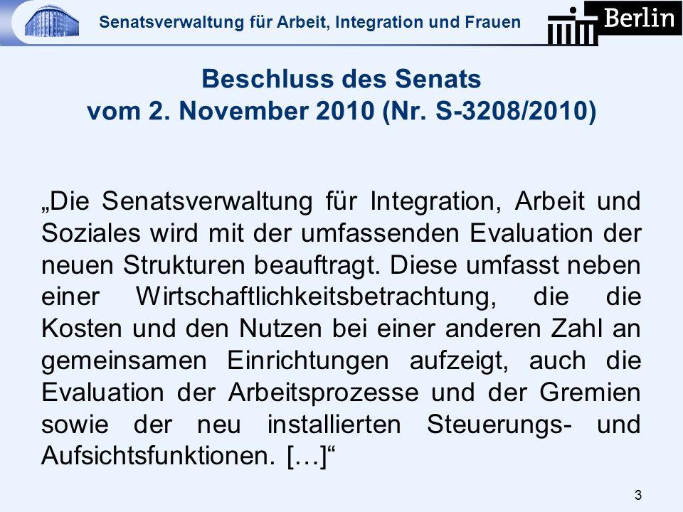 Senatsverwaltung für Arbeit, Integration und Frauen Beschluss des Senats vom 2. November 2010 (Nr. S-3208/2010) 3 Die Senatsverwaltung für Integration