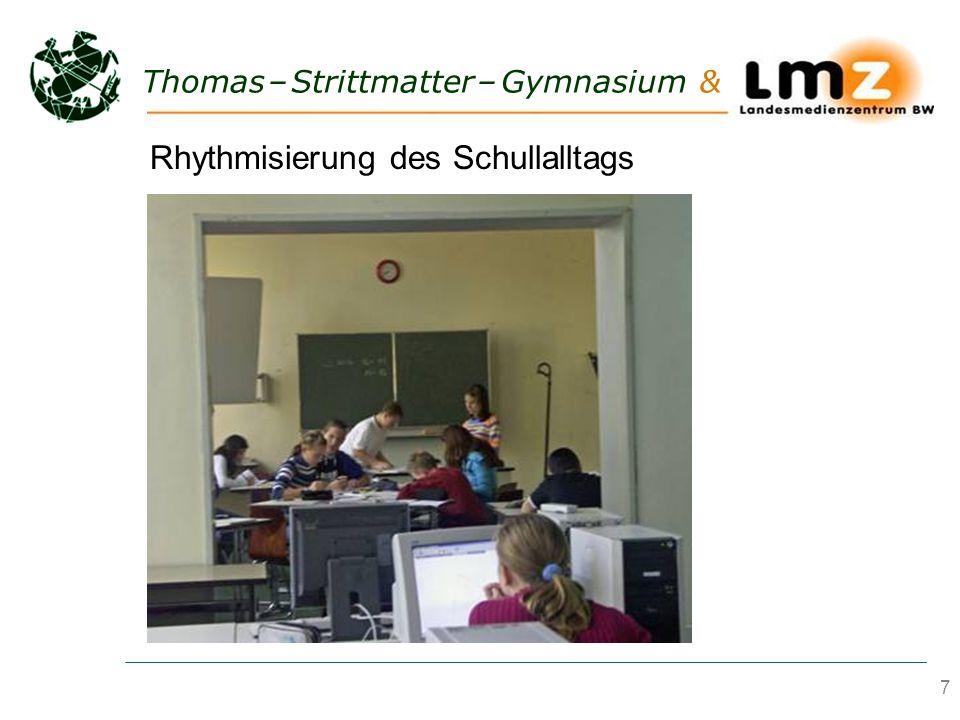 7 Thomas – Strittmatter – Gymnasium & Rhythmisierung des Schullalltags