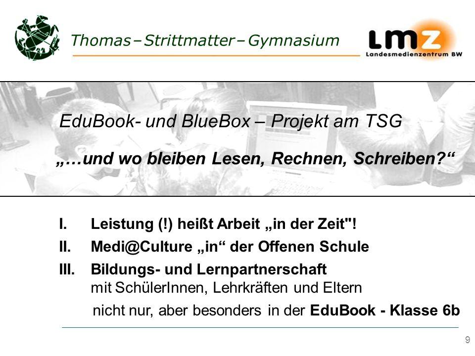 9 Thomas – Strittmatter – Gymnasium & Medien im fächerübergreifenden pädagogischen Profil? I.Leistung (!) heißt Arbeit in der Zeit