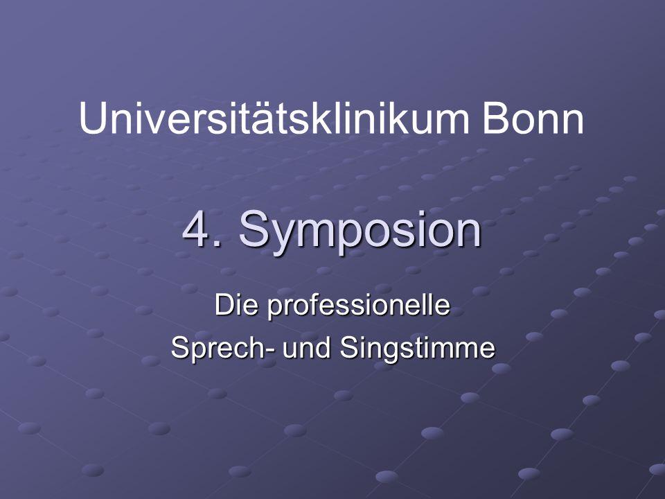 4. Symposion Die professionelle Sprech- und Singstimme Universitätsklinikum Bonn