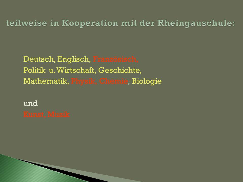Deutsch, Englisch, Französisch, Politik u. Wirtschaft, Geschichte, Mathematik, Physik, Chemie, Biologie und Kunst, Musik