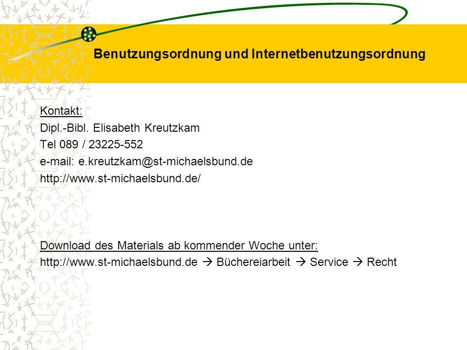 Benutzungsordnung und Internetbenutzungsordnung Kontakt: Dipl.-Bibl. Elisabeth Kreutzkam Tel 089 / 23225-552 e-mail: e.kreutzkam@st-michaelsbund.de ht