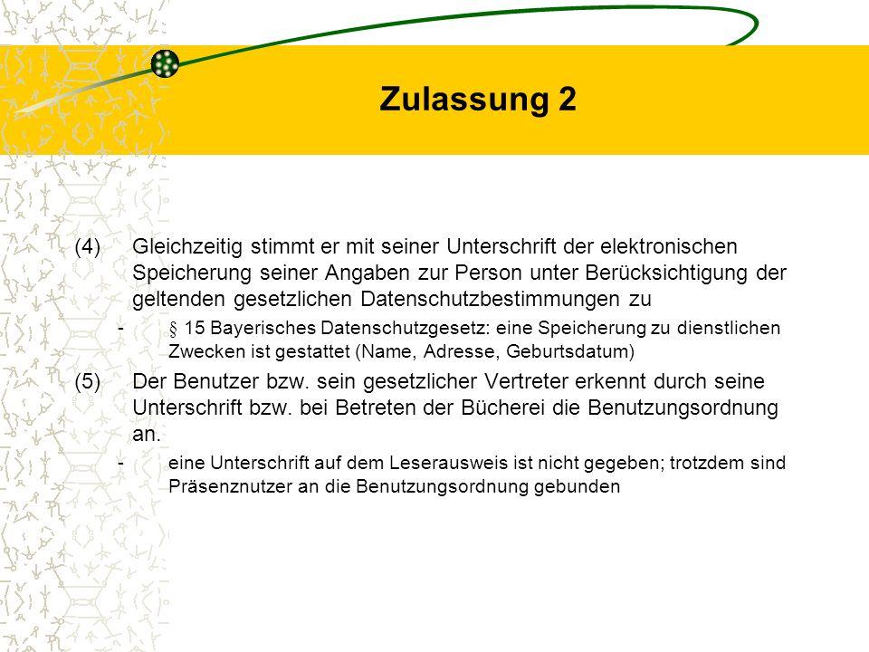 Zulassung 2 (4)Gleichzeitig stimmt er mit seiner Unterschrift der elektronischen Speicherung seiner Angaben zur Person unter Berücksichtigung der gelt
