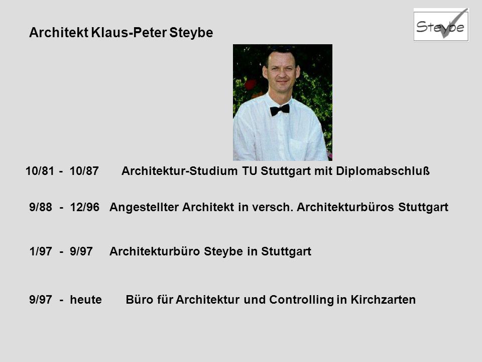 Architekt Klaus-Peter Steybe 10/81 - 10/87Architektur-Studium TU Stuttgart mit Diplomabschluß 9/88 - 12/96 Angestellter Architekt in versch.