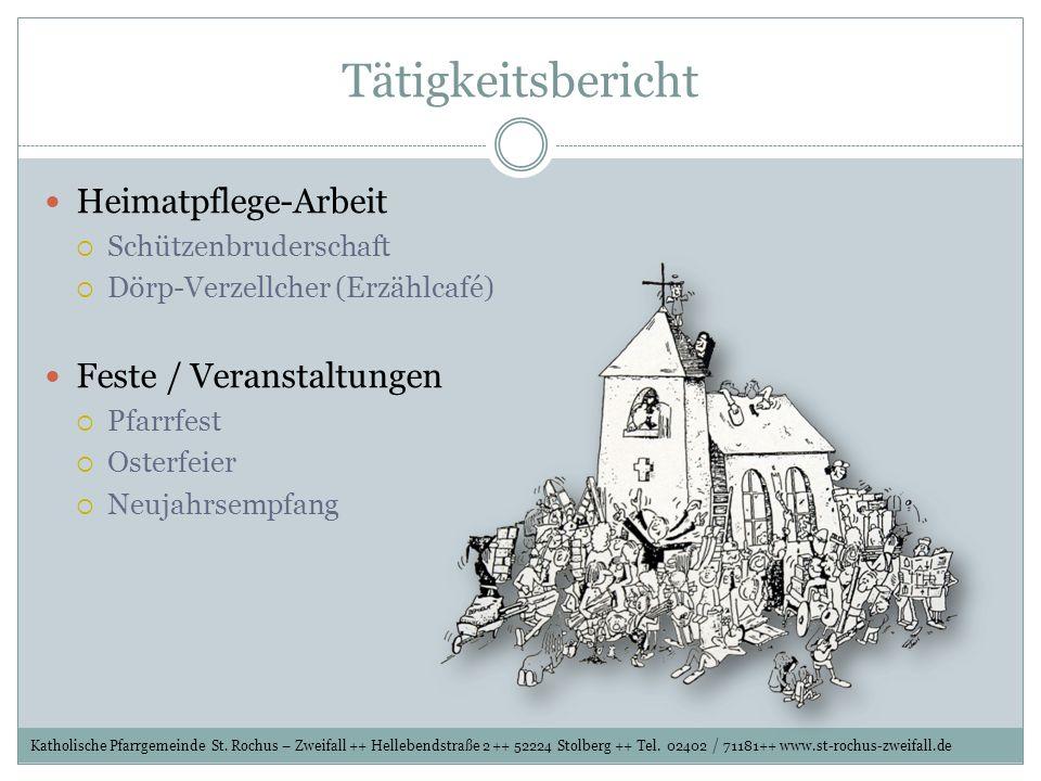 Tätigkeitsbericht Heimatpflege-Arbeit Schützenbruderschaft Dörp-Verzellcher (Erzählcafé) Feste / Veranstaltungen Pfarrfest Osterfeier Neujahrsempfang