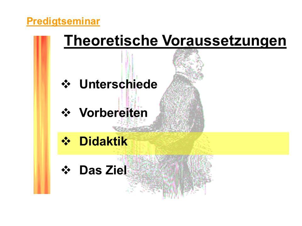Theoretische Voraussetzungen Unterschiede Vorbereiten Didaktik Das Ziel Predigtseminar