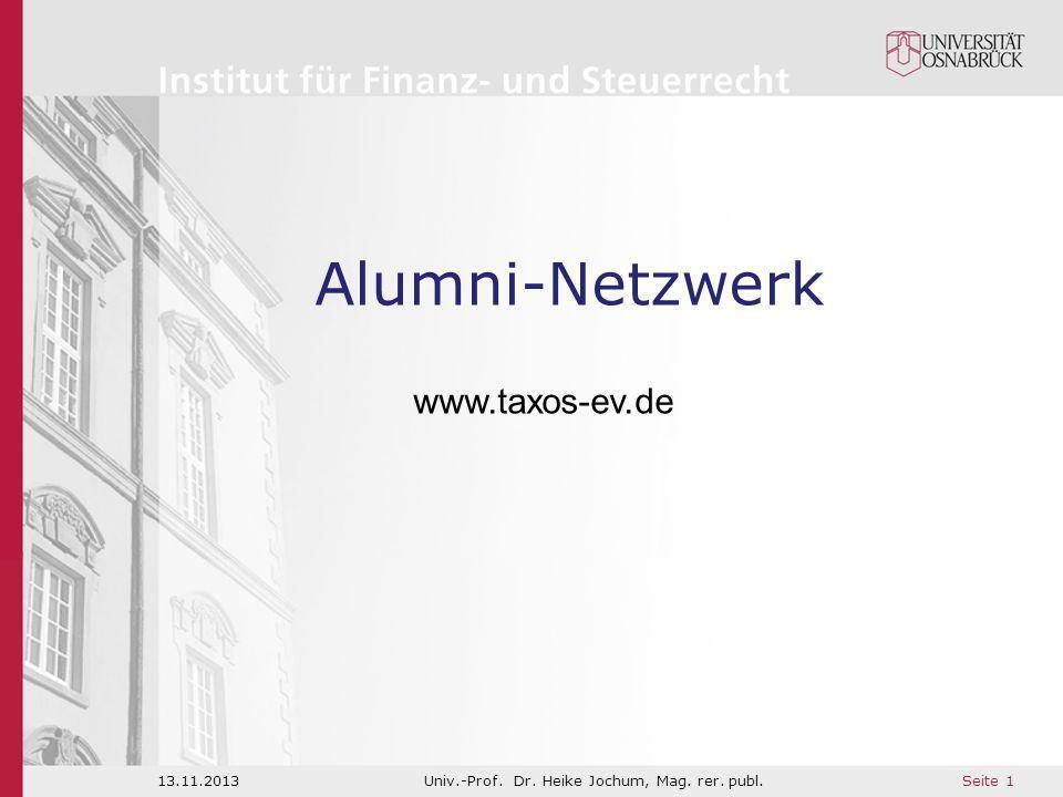 Seite 1 13.11.2013Univ.-Prof. Dr. Heike Jochum, Mag. rer. publ. Alumni-Netzwerk www.taxos-ev.de