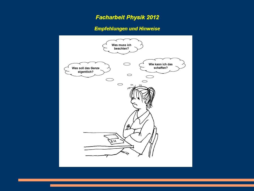 Facharbeit Physik 2012 Empfehlungen und Hinweise