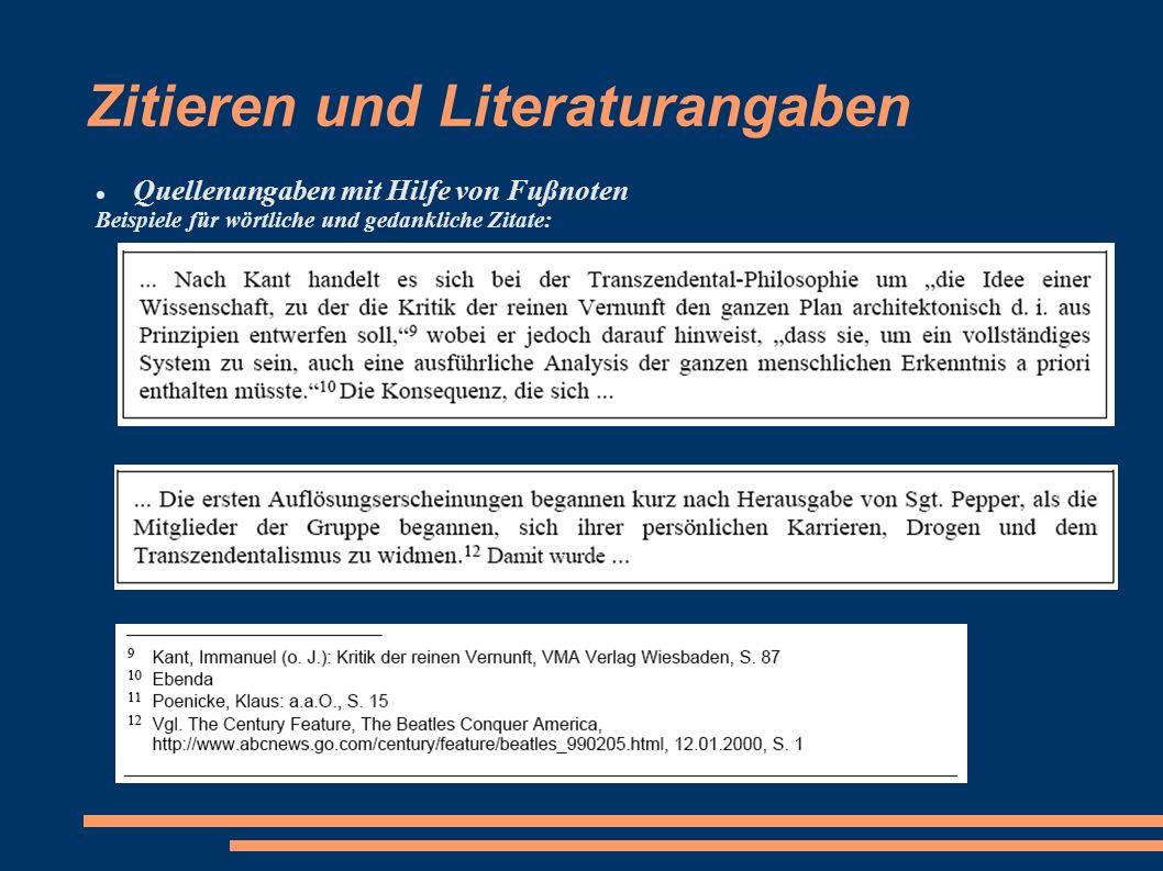 Zitieren und Literaturangaben Quellenangaben mit Hilfe von Fußnoten Beispiele für wörtliche und gedankliche Zitate: