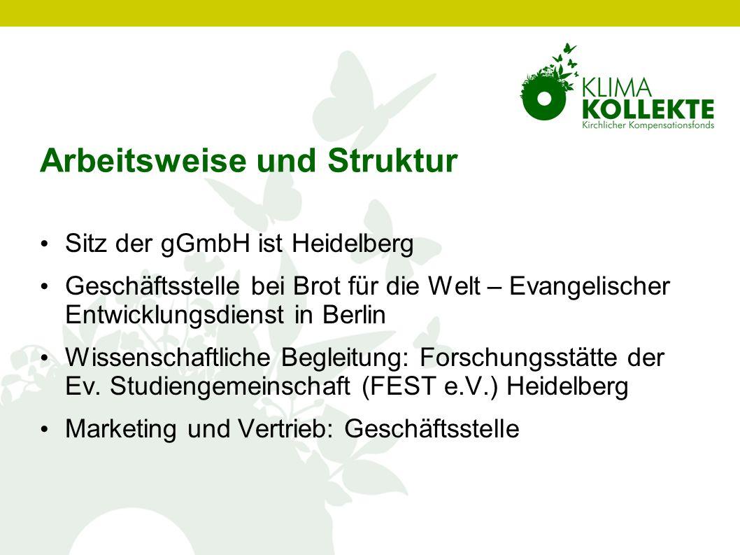 Arbeitsweise und Struktur Sitz der gGmbH ist Heidelberg Geschäftsstelle bei Brot für die Welt – Evangelischer Entwicklungsdienst in Berlin Wissenschaf