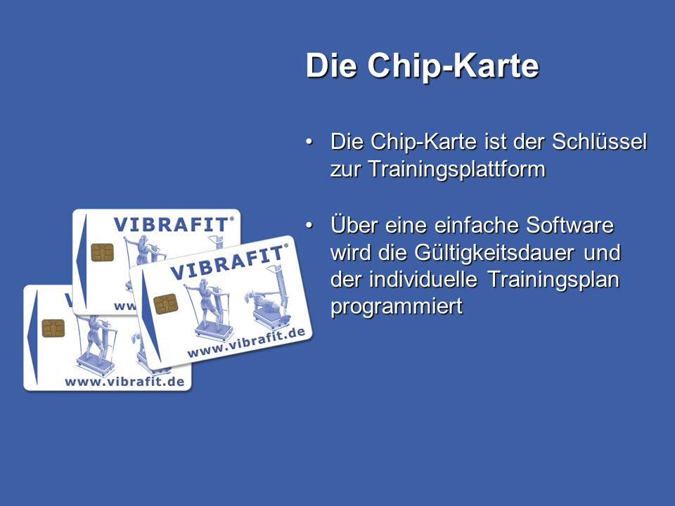 Die Chip-Karte Die Chip-Karte ist der Schlüssel zur TrainingsplattformDie Chip-Karte ist der Schlüssel zur Trainingsplattform Über eine einfache Softw