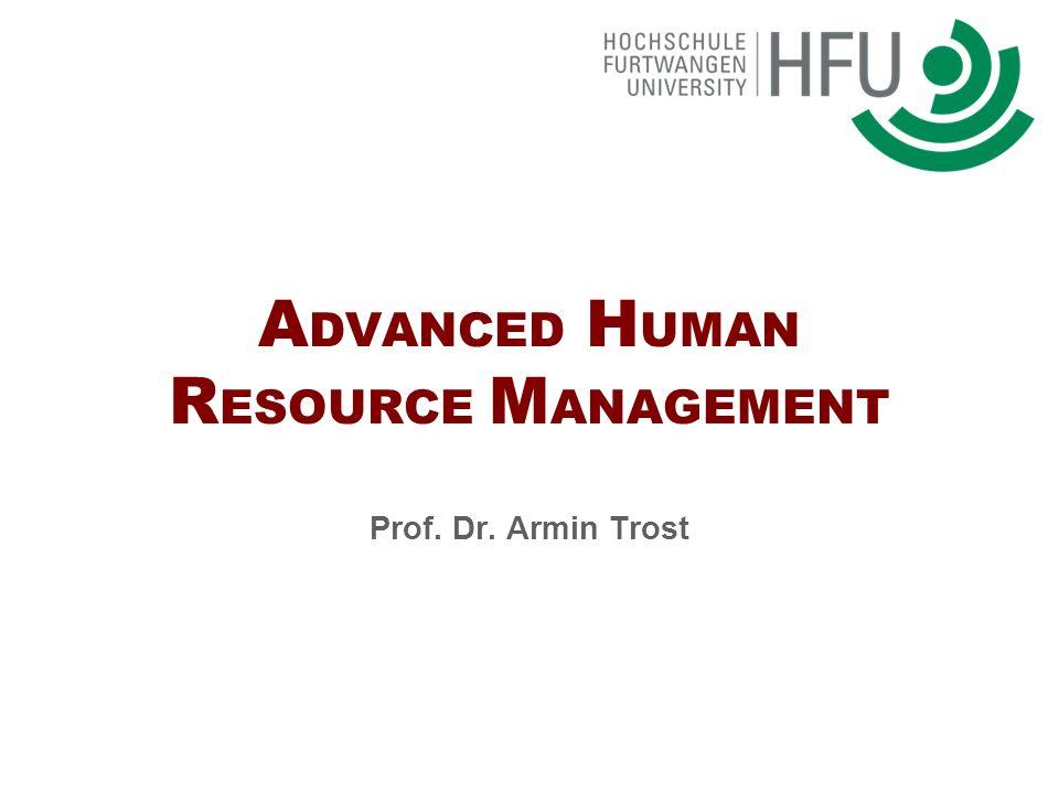 2 Advanced Human Resource Management (2011) www.armintrost.de Deutsche Version für Internationale Betriebswirtschaft