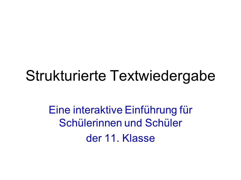 Strukturierte Textwiedergabe Eine interaktive Einführung für Schülerinnen und Schüler der 11. Klasse