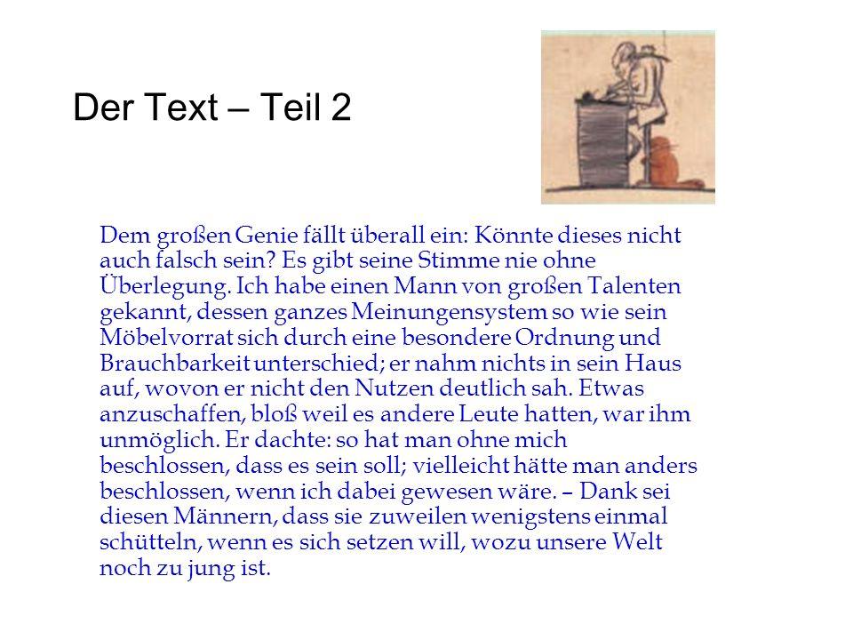 Der Text – Teil 2 Dem großen Genie fällt überall ein: Könnte dieses nicht auch falsch sein? Es gibt seine Stimme nie ohne Überlegung. Ich habe einen M