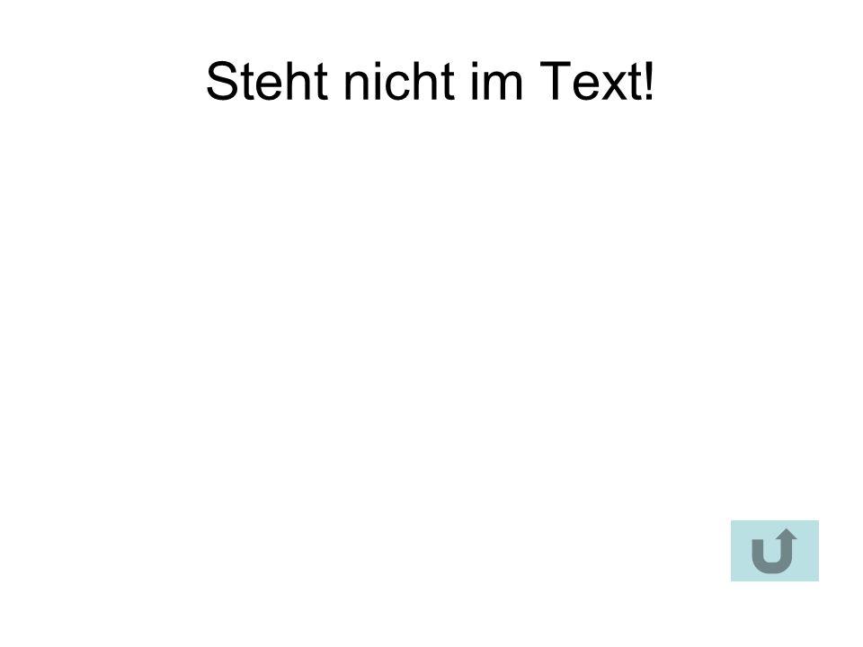 Steht nicht im Text!