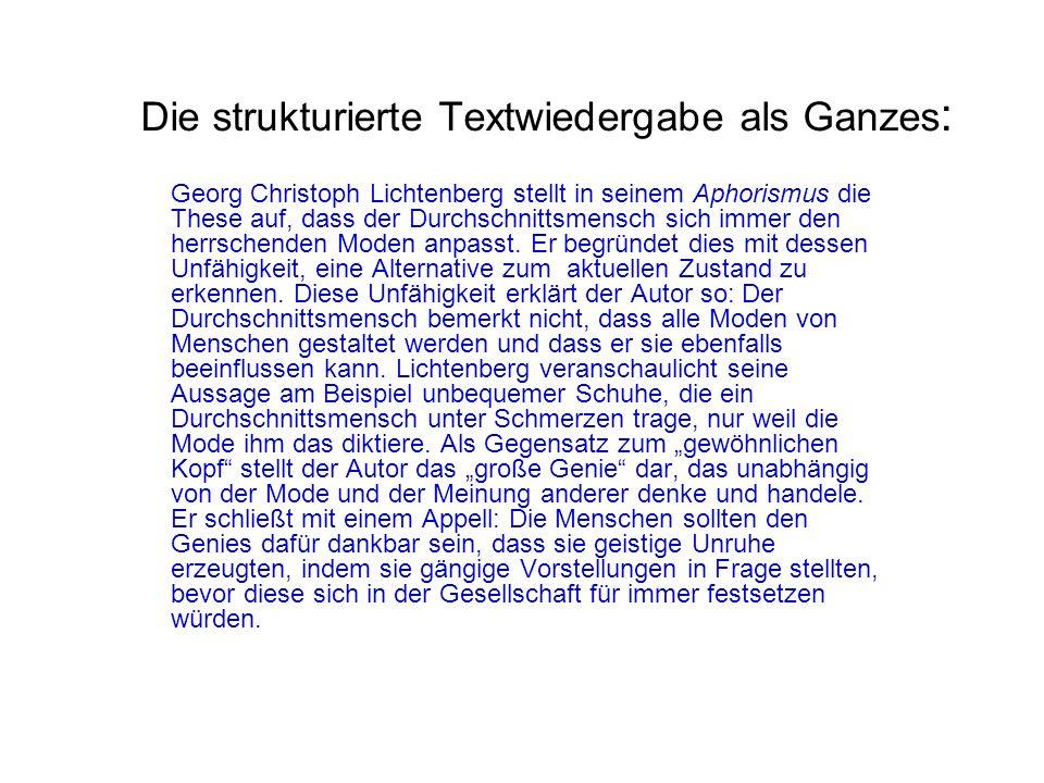 Die strukturierte Textwiedergabe als Ganzes : Georg Christoph Lichtenberg stellt in seinem Aphorismus die These auf, dass der Durchschnittsmensch sich