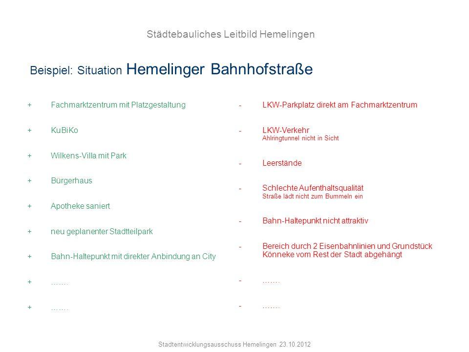 Städtebauliches Leitbild Hemelingen Stadtentwicklungsausschuss Hemelingen 23.10.2012 -LKW-Parkplatz direkt am Fachmarktzentrum -LKW-Verkehr Ahlringtun