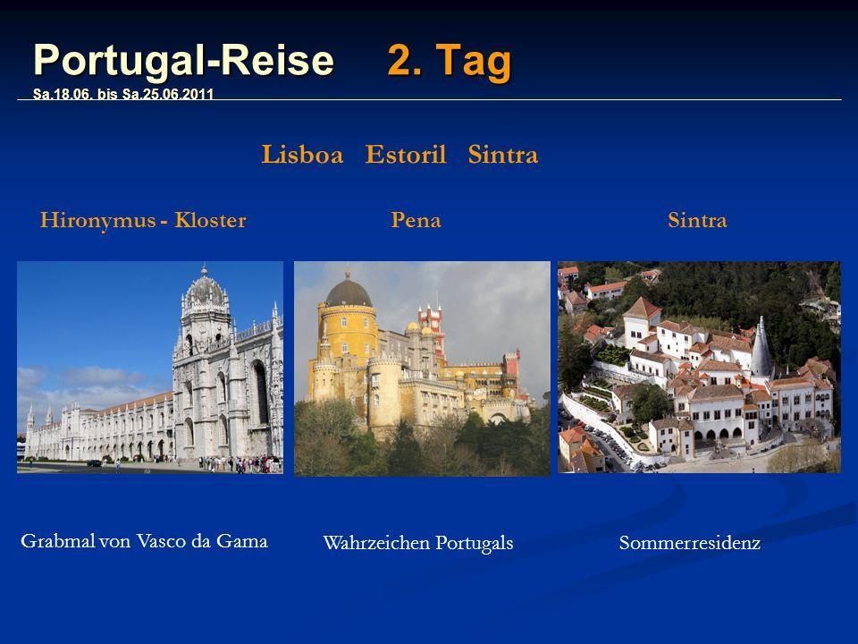 Portugal-Reise 2. Tag Sa.18.06.