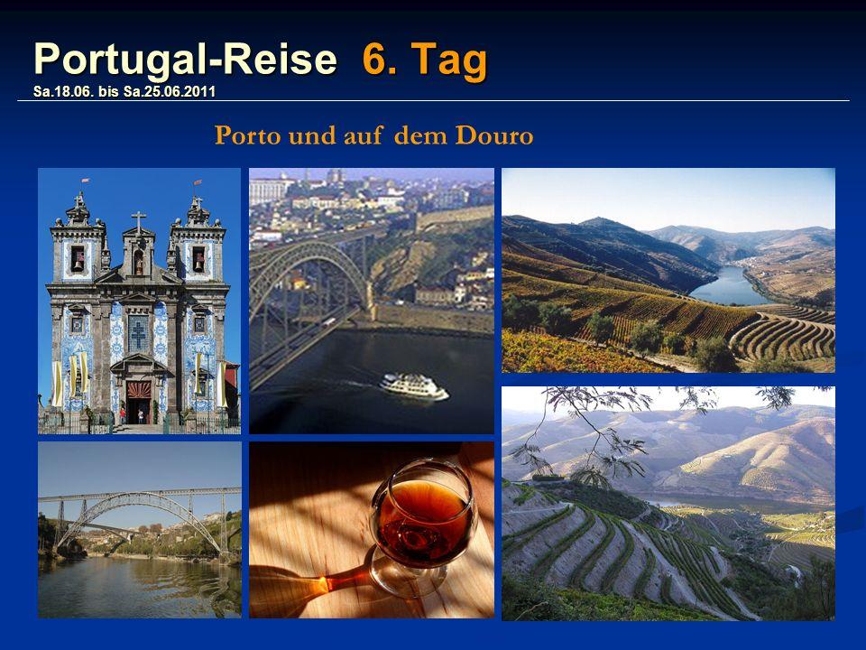 Portugal-Reise 6. Tag Sa.18.06. bis Sa.25.06.2011 Porto und auf dem Douro