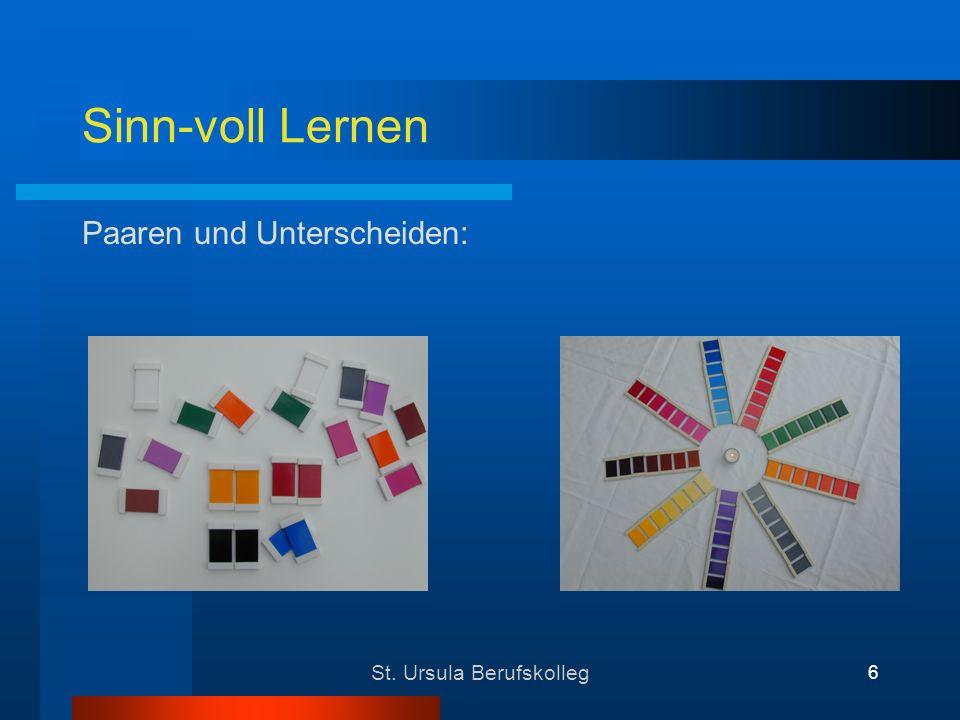 St. Ursula Berufskolleg 7 Sinn-voll Lernen Erkenntnisse gewinnen: