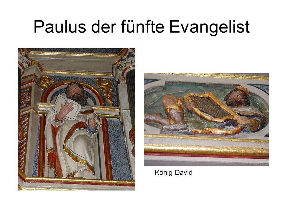 Paulus der fünfte Evangelist König David
