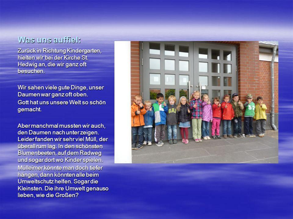 Was uns auffiel: Zurück in Richtung Kindergarten, hielten wir bei der Kirche St. Hedwig an, die wir ganz oft besuchen. Wir sahen viele gute Dinge, uns